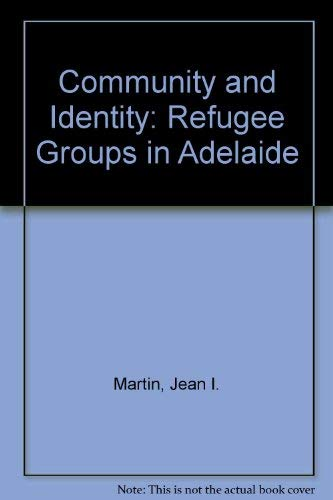 Community and Identity Refugee groups in Adelaide: Jean I. Martin
