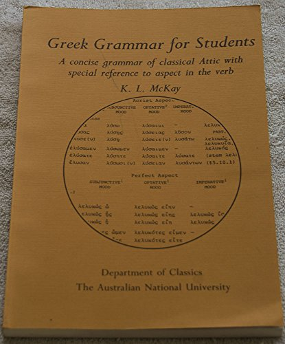 9780708104712: Greek Grammar for Students: A Concise Grammar of Classical Attic with Special Reference to Aspect in the Verb
