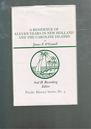 A residence of eleven years in New Holland and the Caroline Islands, (Pacific history series): ...