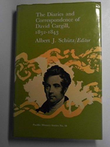 The diaries and correspondence of David Cargill, 1832-1843 (Pacific history series): David Cargill