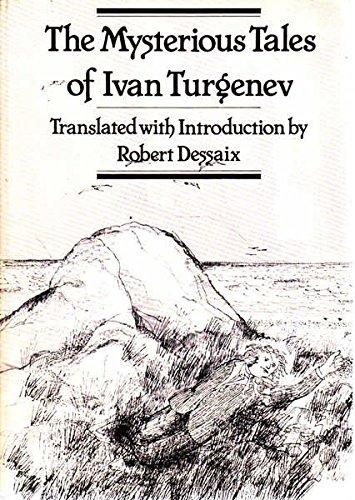 Mysterious Tales of Ivan Turgenev: Dessaix, Robert