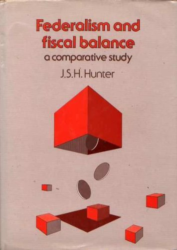 Federalism and fiscal balance: A comparative study: Hunter, J. S.