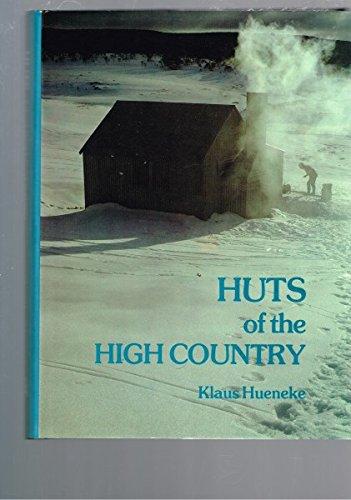 Huts of the high country: Klaus Hueneke