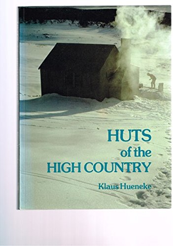 Huts of the High Country: Huenke, Klaus