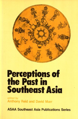 9780708117606: Perceptions of the past in Southeast Asia (Asian Studies Association of Australia Southeast Asia publications series, 4)