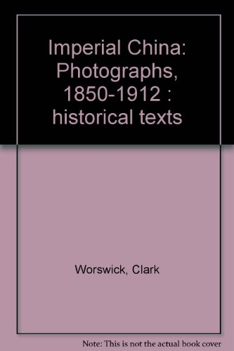 9780708119426: Imperial China: Photographs, 1850-1912 : historical texts