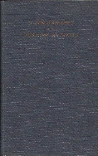 A Bibliography of the History of Wales