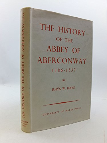 9780708300558: The History of the Abbey of Aberconway, 1186-1537