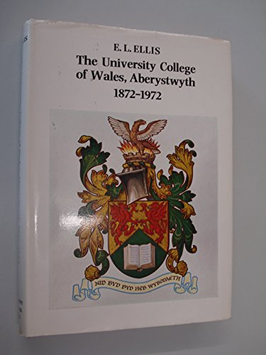 9780708305072: The University College of Wales, Aberystwyth 1872-1972