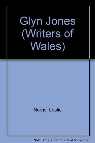 Glyn Jones (Writers of Wales): Leslie Norris (Editor),