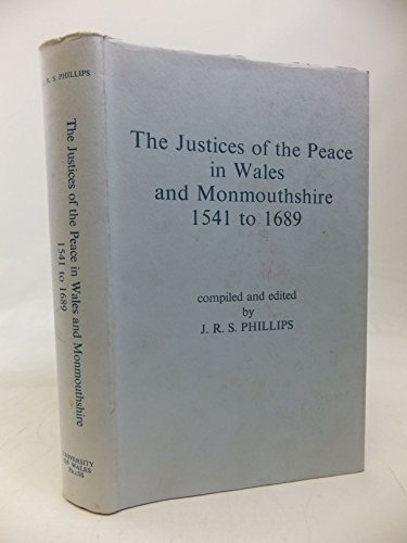 The Justices of the Peace in Wales and Monmouthshire 1541 to 1689. Lists.: Phillips, J.R.S. (ed.).
