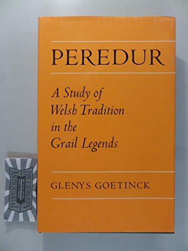 9780708305805: Peredur: Study of Welsh Tradition in the Grail Legends