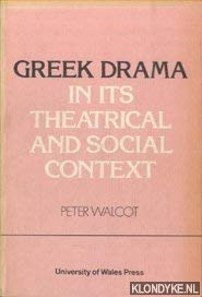 Greek Drama in Its Theatrical and Social: Walcot, Peter