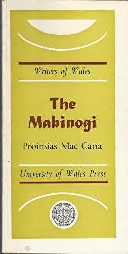 The mabinogi (Writers of Wales): Mac Cana, Proinsias