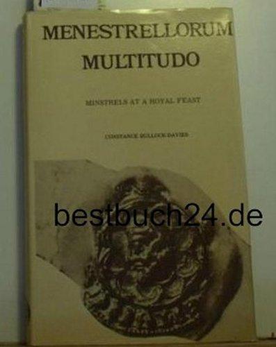 Menestrellorum Multitudo: Minstrels at a Royal Feast: Bullock-Davies, Constance