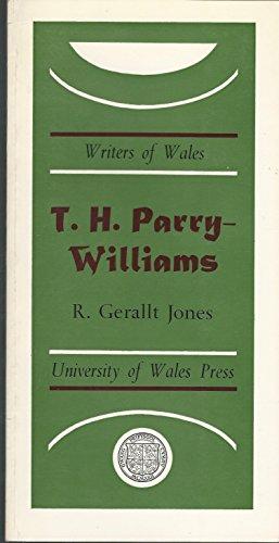 T.H.Parry-Williams (Writers of Wales): Jones, R.Gerallt