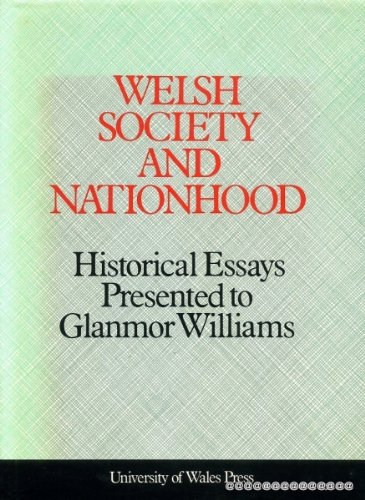 9780708308608: Welsh Society and Nationhood: Historical Essays Presented to Glanmor Williams