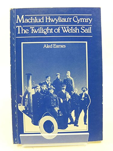 9780708308660: The Twilight of Welsh Sail (St.David's Day)