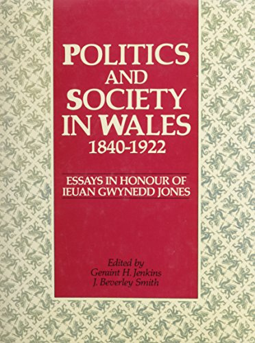 9780708310175: Politics and Society in Wales, 1840-1922: Essays in Honour of Ieuan Gwynedd Jones
