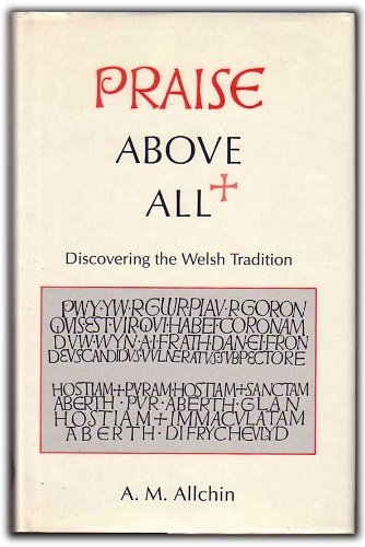 9780708310915: Praise Above All: Discovering the Welsh Tradition