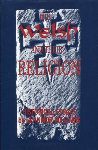 The Welsh and Their Religion. Historical Essays.