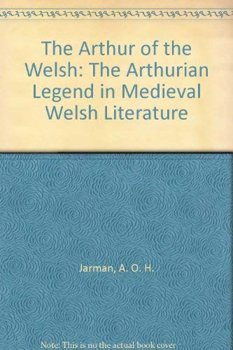 9780708311073: The Arthur of the Welsh: The Arthurian Legend in Medieval Welsh Literature