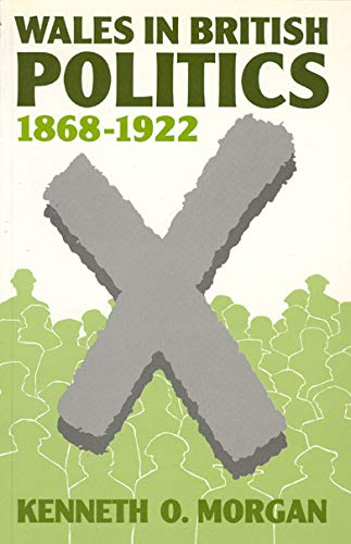 Wales in British Politics, 1868-1922 (0708311245) by Morgan, Kenneth O.