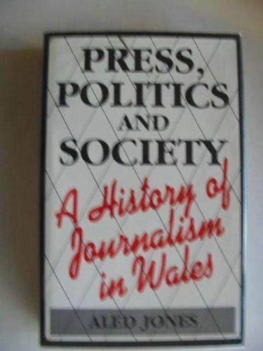 9780708311677: Press, Politics and Society: History of Journalism in Wales: A History of Journalism in Wales