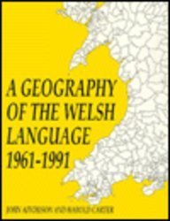 A Geography of the Welsh Language, 1961-1991: Aitchison, John, Carter,
