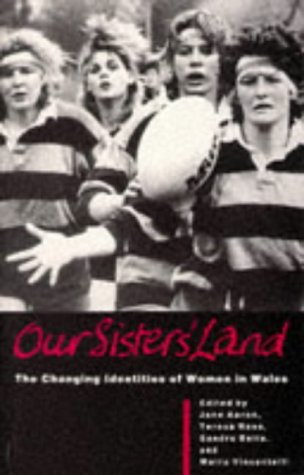 9780708312476: Our Sisters' Land: The Changing Identities of Women in Wales