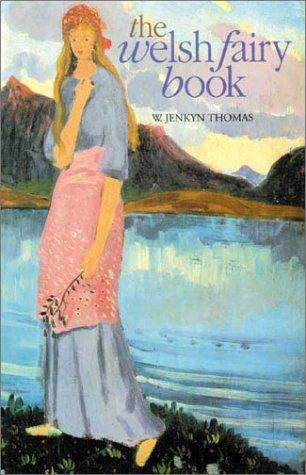 The Welsh Fairy Book (Paperback): W. Jenkyn Thomas