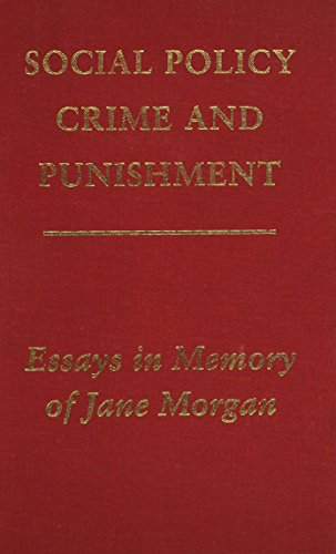 Social Policy, Crime and Punishment: Essays in Honour of Jane Morgan: Jones, Ieuan Gwynedd; ...