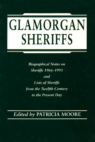 Glamorgan Sheriffs: Biographical Notes on Sheriffs 1966-1993 and Lists of Sheriffs from the Twelfth...