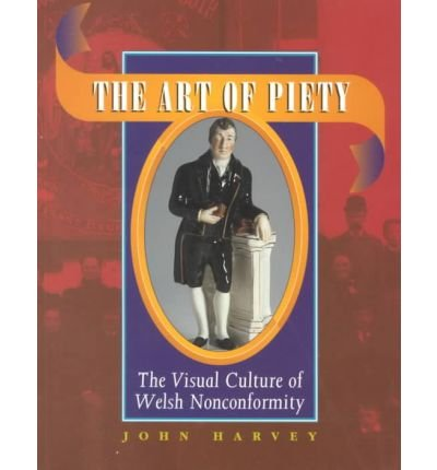 The Art of Piety: The Visual Culture of Welsh Nonconformity