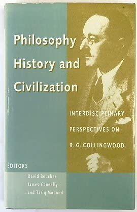 9780708313084: Philosophy, History and Civilization: Interdisciplinary Perspectives on R.G. Collingwood