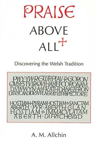 9780708313121: Praise above All: Discovering the Welsh Tradition