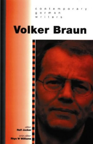 VOLKER BRAUN. Contemporary German Writers. Series Editor: Braun) Jucker, Rolf