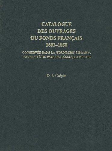 Catalogue Des Ouvrages Du Fonds Francais 1601-1850: Culpin, D.J. & Philippe Parker