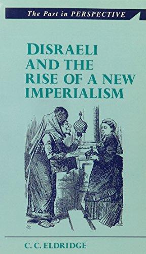 Disraeli and the Rise of a New: Eldridge, C. C.