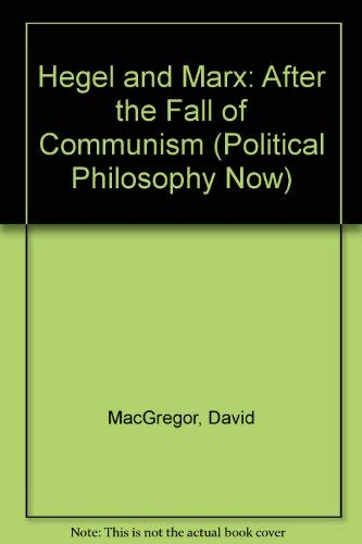 9780708314296: Hegel and Marx: After the Fall of Communism (Political Philosophy Now)