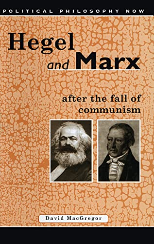 9780708314302: Hegel and Marx after the Fall of Communism (Political Philosophy Now)