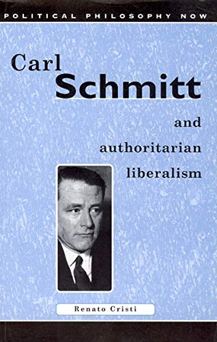 9780708314418: Carl Schmitt and Authoritarian Liberalism: Strong State, Free Economy