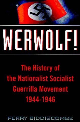9780708314463: Werwolf!: History of the National Socialist Guerrilla Movement 1944-46