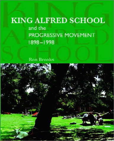 9780708314531: King Alfred School & The Progressive Movement 1898-1998