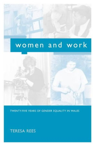 Women and Work: 25 Years of Equality: Teresa L. Rees