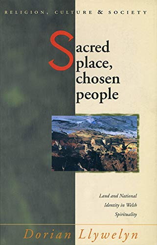 9780708315194: Sacred Place, Chosen People: Land and National Identity in Welsh Spirituality (University of Wales Press - Religion, Culture, and Society)