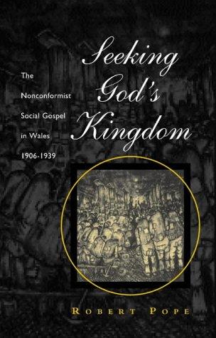 9780708315682: Seeking God's Kingdom: The Non-Conformist Social Gospel in Wales 1906-1939 (University of Wales - Bangor History of Religion)