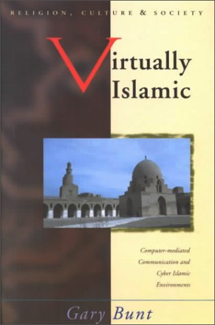 9780708316115: Virtually Islamic: Computer-mediated Communication & Cyber Islamic Environments (Religion, Culture, and Society)