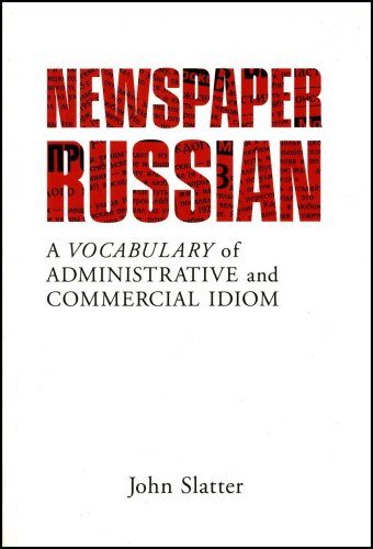 9780708316344: Newspaper Russian: A Vocabulary of Administrative and Commercial Idiom