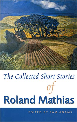 9780708316603: The Collected Short Stories of Roland Mathias